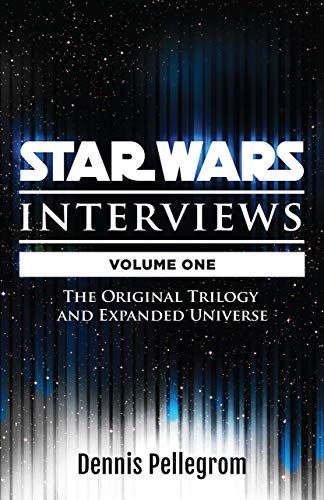 Star Wars Interviews: The Original Trilogy and Expanded Universe