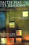 Faith Has Its Reasons, Kenneth D. Boa and Robert M. Bowman, 1576831434