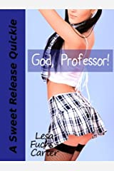 God, Professor! (A Sweet Release Quickie Book 5) Kindle Edition