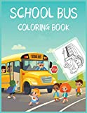 SCHOOL BUS COLORING BOOK: Fun Learning and Bus Coloring Book For Kids ,Best Christmas Gift For Kids