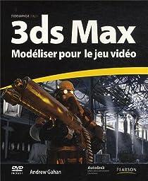 3ds Max: Modéliser pour le jeu vidéo par Gahan