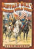 Buffalo Bill's British Wild West, Alan Gallop, 0752450603