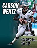 Carson Wentz: Soaring with the Eagles
