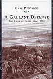 A Gallant Defense, Carl P. Borick, 1611171393