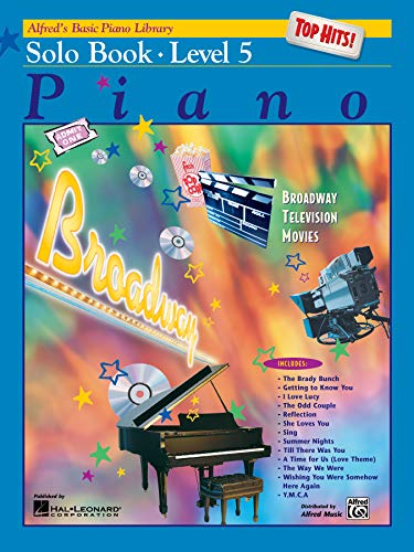 Alfred's Basic Piano Course: Top Hits! Solo Book Level 5 (Alfred's Basic Piano Library) ()