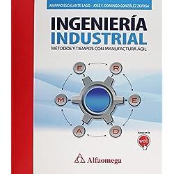 Ingeniería industrial. Métodos y tiempos con manufactura ágil