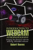 Introduction to Webcam Astrophotography 9780943396866