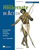 NHibernate in Action, Kuaté, Pierre and Bauer, Christian, 1932394923