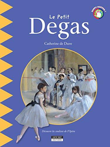 Amazon Com Le Petit Degas Un Livre D Art Amusant Et