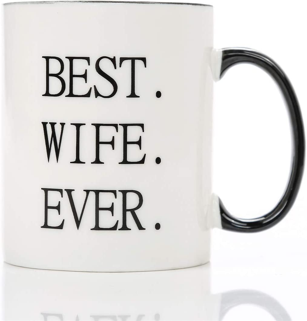 Amazon Com Wife Gift Ideas Best Wife Ever Coffee Mug Perfect Birthday Or Wedding Anniversary Gifts From Husband Kitchen Dining