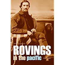 Rovings in the Pacific 1837~1849 (Abridged, Annotated)