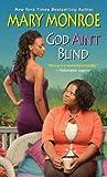 God Ain't Blind, Mary Monroe, 0758283660