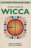 Pocket Guide to Wicca, Paul Tuitean and Estelle Daniels, 0895949040