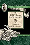 Book cover from The House on the Borderland and Other Mysterious Places: The Collected Fiction of William Hope Hodgson, Volume 2 by William Hope Hodgson