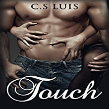 Touch Audiobook by C. S. Luis Narrated by Catherine Carter