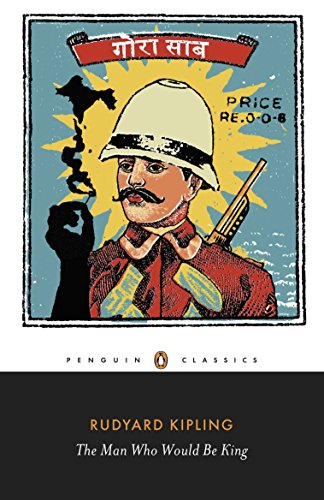 The Man Who Would Be King: Selected Stories (Penguin Classics)