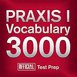 Official PRAXIS I Vocabulary 3000