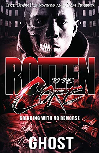 Book Cover: Rotten To The Core: Grinding With No Remorse