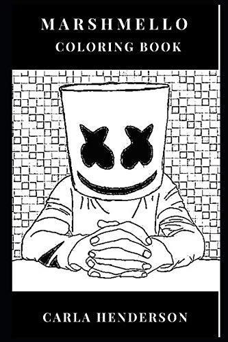 Marshmello Coloring Book: Smiley Helmet and Progressive House Prodigy, One of Best DJs and Electronic Music Producers Inspired Coloring Book (Marshmello Books)