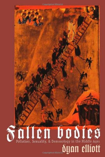 Fallen Bodies: Pollution, Sexuality, and Demonology in the Middle Ages (The Middle Ages Series)