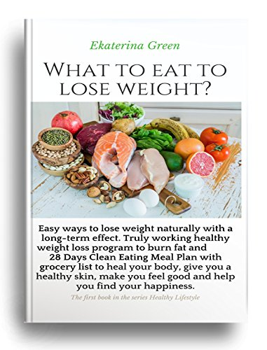 amazon com what to eat to lose weight truly working healthy weight