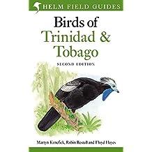 Birds of Trinidad and Tobago. by Martyn Kenefick, Robin L. Restall, Floyd Hayes