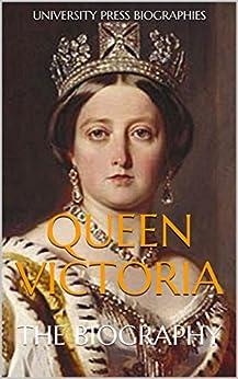 Biography: Queen Victoria