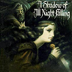 A Shadow of All Night Falling