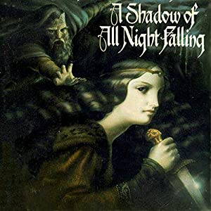 A Shadow of All Night Falling Audiobook