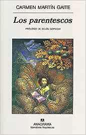 Los parentescos: 302 (Narrativas hispánicas): Amazon.es: Martín Gaite, Carmen: Libros