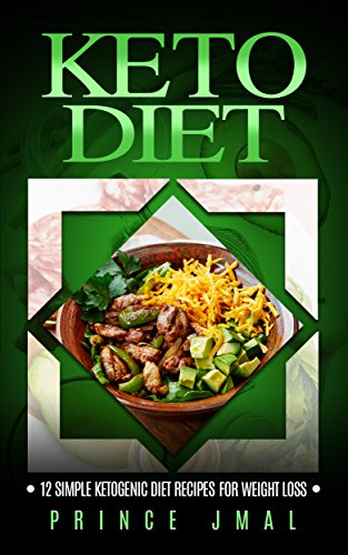 Keto Diet: 12 Simple KetoGenic Diet Recipes For Weight Loss