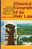 Historical Geography of the Holy Land, George Allen Turner, 0801087902