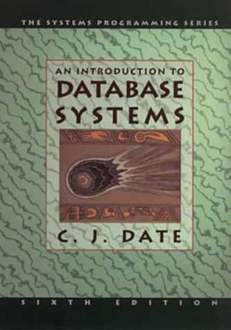 An Introduction to Database Systems: Volume 1 6th (sixth) Revised Edition by Date, C. J. published by Addison Wesley (1994) (C J Date Database)