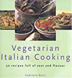 img - for Vegetarian Italian Cooking by Gabriella Rossi (2000-09-01) book / textbook / text book