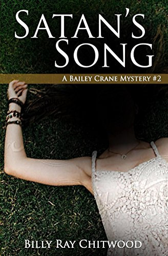 Book: Satan's Song - A Bailey Crane Mystery (Bailey Crane Mystery Series Book 2) by Billy Ray Chitwood
