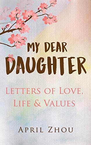 (My Dear Daughter Letters of Love, Life & Values)