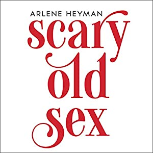 Scary Old Sex Audiobook