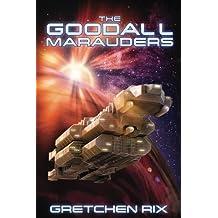 The Goodall Marauders (The Goodall Mysteries) (Volume 3)