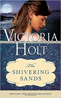 The Shivering Sands (Casablanca Classics) by Victoria Holt (2013-09-03)