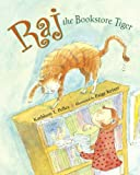 Raj the Bookstore Tiger, Kathleen T. Pelley, 1580892310