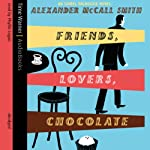 Friends, Lovers, Chocolate   Alexander McCall Smith