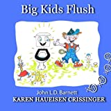 Big Kids Flush (Volume 1)