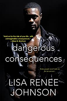 Dangerous Consequences by [Johnson, Lisa Renee]