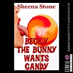 Becky the Bunny Wants Candy: Becky's Depravity | Sheena Stone