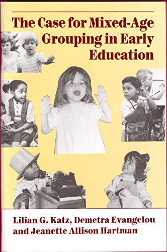 The Case for Mixed-Age Grouping in Early Childhood Education (NAEYC)