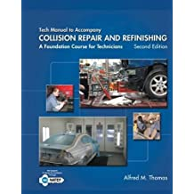 Tech Manual for Thomas/Jund's Collision Repair and Refinishing: A Foundation Course for Technicians, 2nd by Alfred Thomas (2013-07-26)