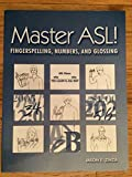 Master ASL : Fingerspelling, Numbers, and Glossing, Zinza, Jason E., 1881133214