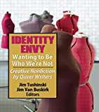img - for Identity Envy Wanting to Be Who We're Not: Creative Nonfiction by Queer Writers book / textbook / text book