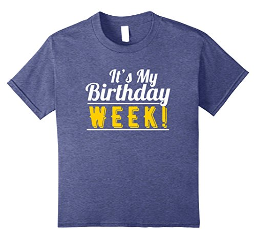 Kids Its My Birthday Week T-Shirt, Gifts For Men, Women, Kids 8 Heather Blue (Good Bday Gifts For Guys)