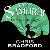 The Way of the Dragon: Young Samurai, Book 3 | Chris Bradford